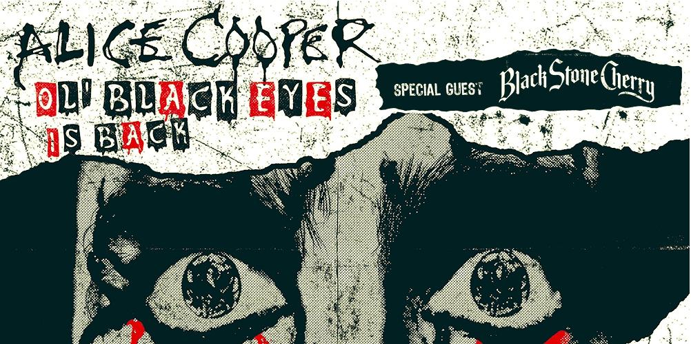 ALICE COOPER + SPECIAL GUEST BLACK STONE CHERRY