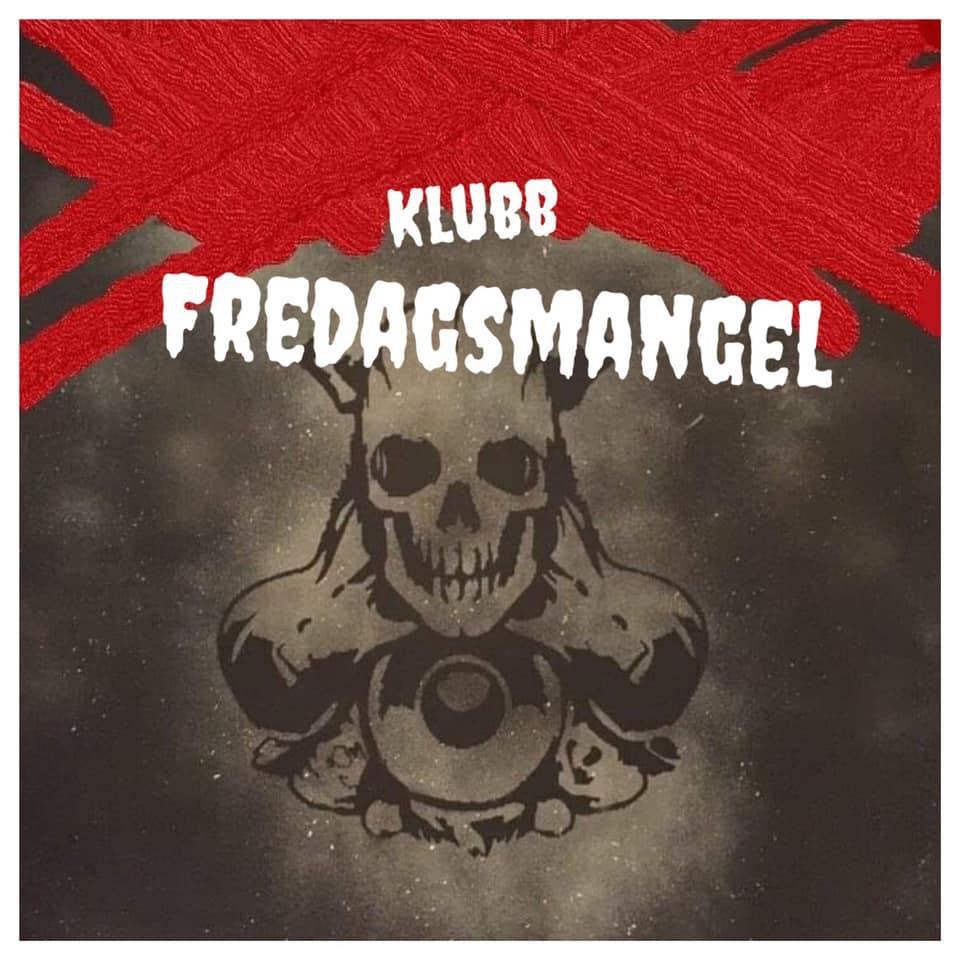 KLUBB FREDAGSMANGEL - FRIDAY NIGHT BASH