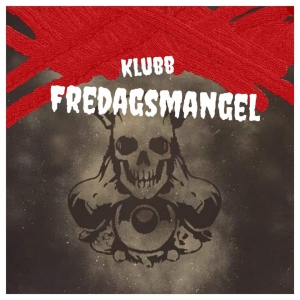 KLUBB FREDAGSMANGEL - FRIDAY NIGHT BASH
