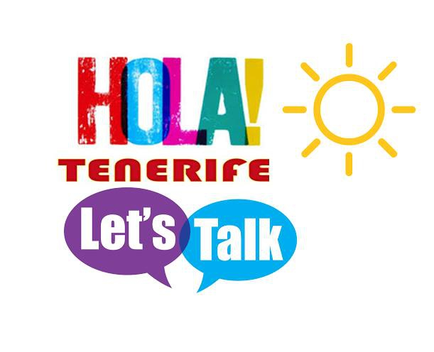 Hola Tenerife! Let's Talk / Hablemos