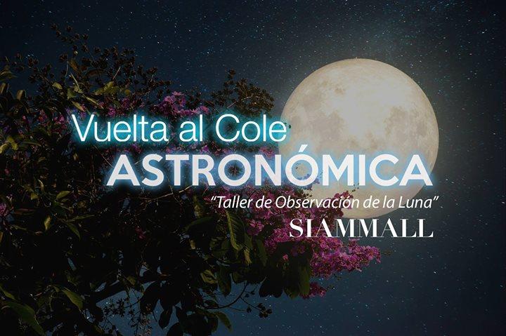 Vuelta al cole: 'Taller de observación de la Luna'