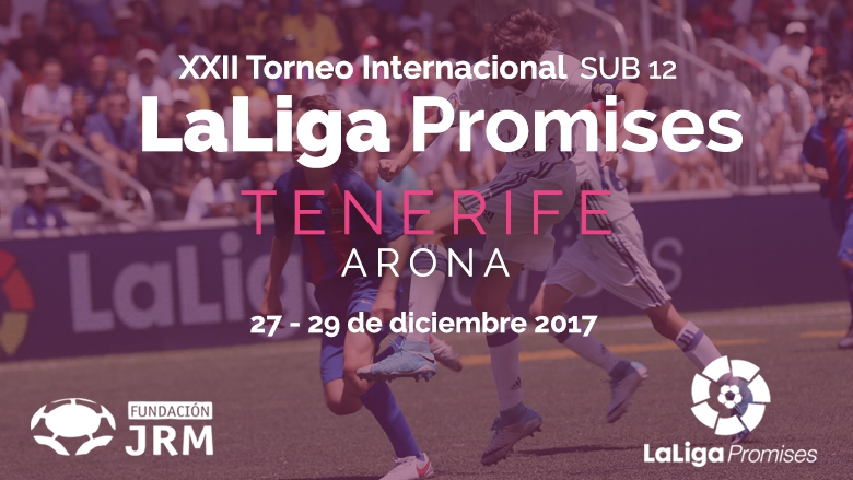XXII Intrenational LaLiga Promises Football Tournament