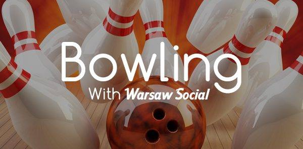 Bowling with Warsaw Social