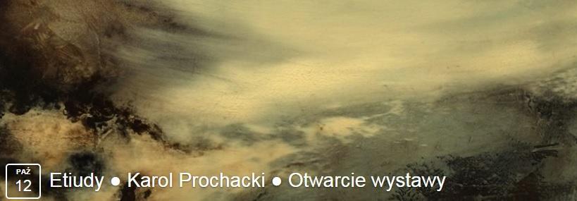 Etudes Karol Prochacki's art exhibition