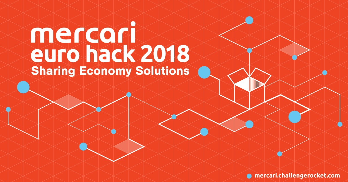 #MercariEuroHack 2018 - join the biggest Sharing Economy Hackathon!