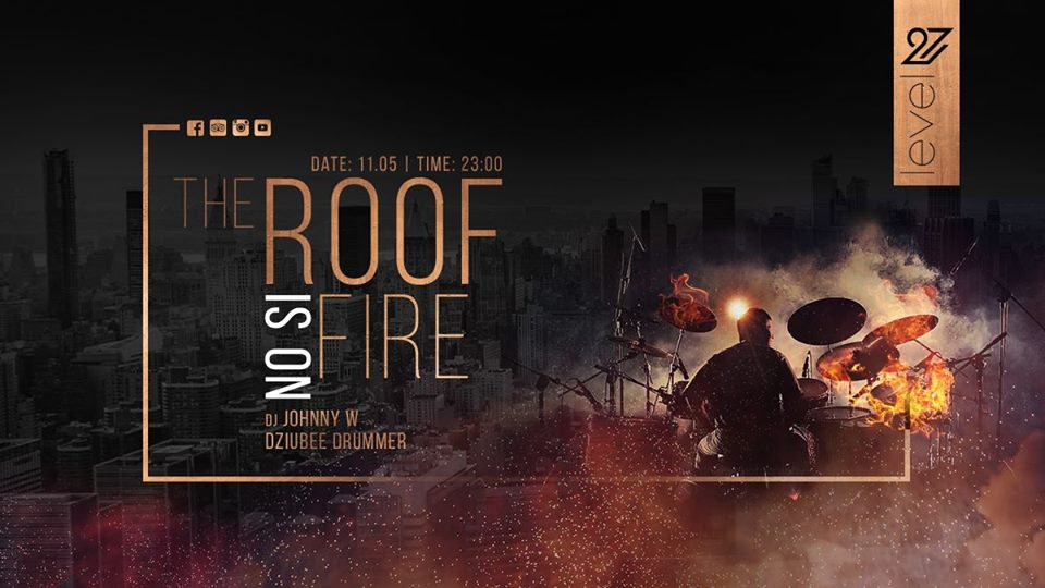 The Roof Is On Fire / DJ Johnny W & Dziubee Drummer