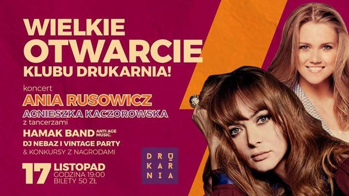 Wielkie otwarcie Klubu Drukarnia - Koncert Ani Rusowicz