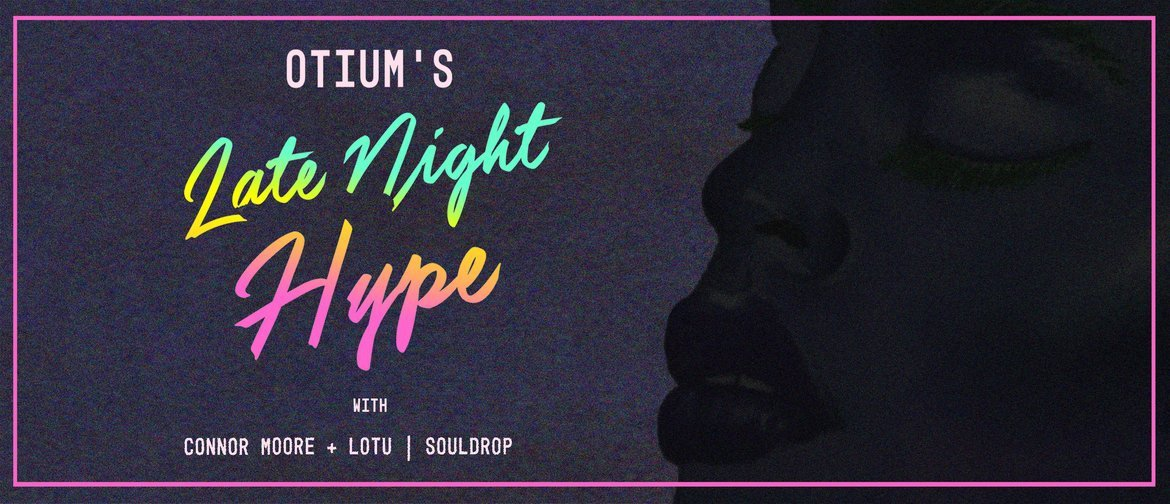 Otium's Late Night Hype