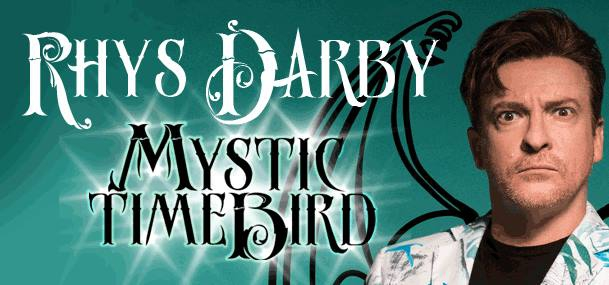 Rhys Darby- Mystic Time Bird