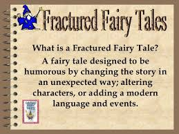 A Fractured Fairytale.