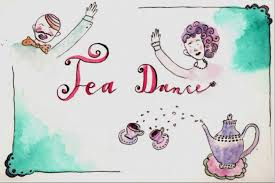 Saturday March 24 – Tea Dance.